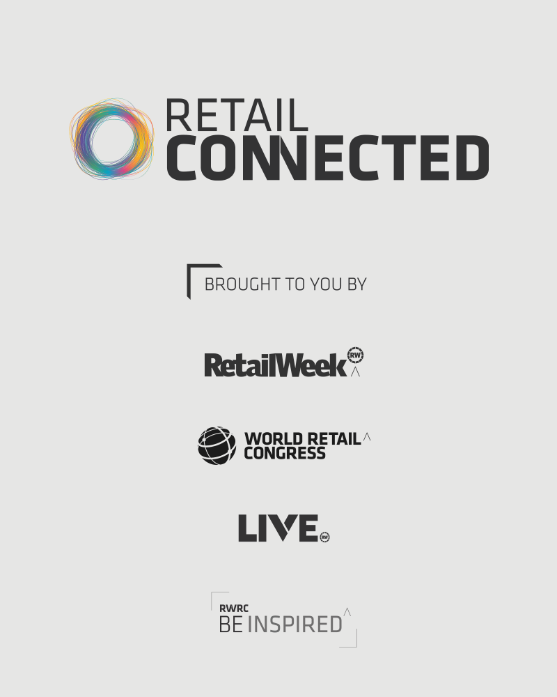 Retail Connected - brought to you by Retail Week, Retail Week Live, World Retail Congress and Be Inspired